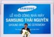 Samsung xây nhà máy sản xuất điện thoại lớn nhất thế giới tại Việt Nam